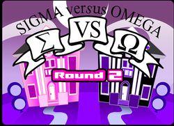 Sigma Versus Omega Round 2