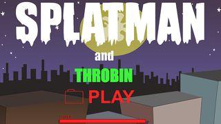 Splatman And Throbin