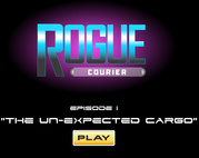 Rogue Courier Episode 1 The Un Expected Cargo