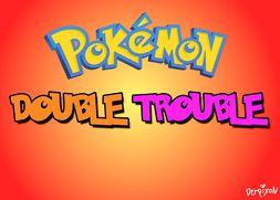 Double Trouble Pokemon Parody